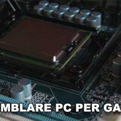 Come assemblare un Pc da Gaming